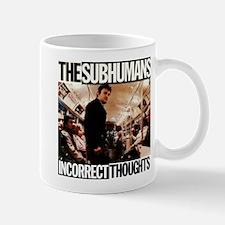The SubHumans - Incorrect Thoughts Mugs
