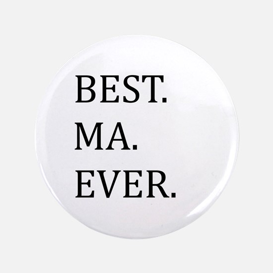 "Best Ma Ever 3.5"" Button"