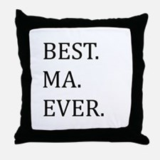 Best Ma Ever Throw Pillow