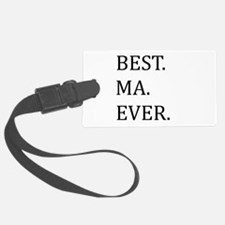 Best Ma Ever Luggage Tag
