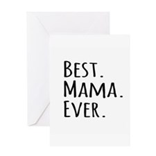 Best Mama Ever Greeting Cards