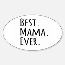 Best Mama Ever Decal
