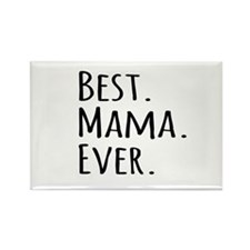 Best Mama Ever Magnets