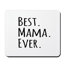 Best Mama Ever Mousepad