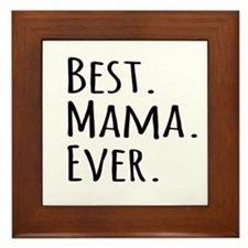 Best Mama Ever Framed Tile