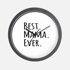 Best Mama Ever Wall Clock