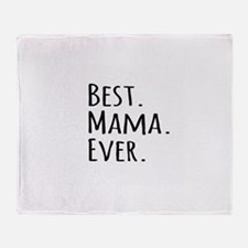 Best Mama Ever Throw Blanket