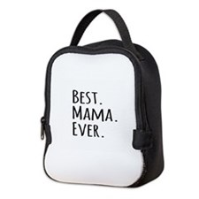 Best Mama Ever Neoprene Lunch Bag