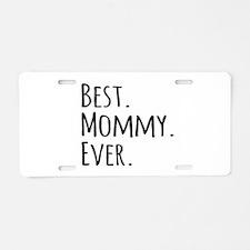 Best Mommy Ever Aluminum License Plate
