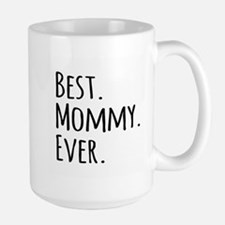 Best Mommy Ever Mugs