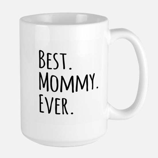Best Mommy Ever Mugs