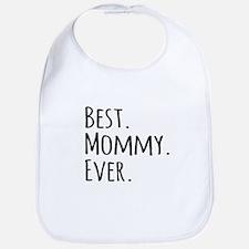 Best Mommy Ever Bib