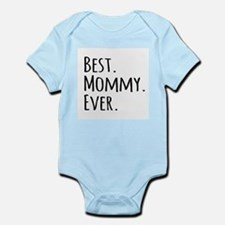 Best Mommy Ever Body Suit