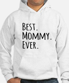 Best Mommy Ever Jumper Hoody