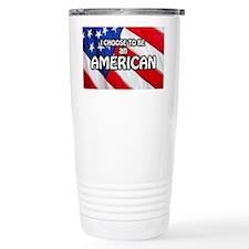 I Choose To Be An American Travel Mug