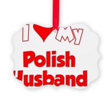 I Love My Polish Husband Shirt Ornament