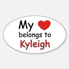 My heart belongs to kyleigh Oval Decal