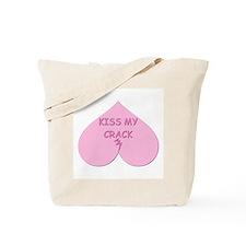 KISS MY CRACK Tote Bag