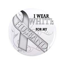 "I Wear White for my Husband 3.5"" Button"