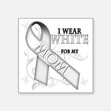 "I Wear White for my Mom Square Sticker 3"" x 3"""