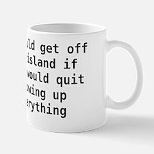 Get Off The Island Mug