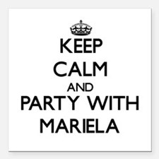Keep Calm and Party with Mariela Square Car Magnet