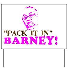 Pack it inBarneybutton Yard Sign