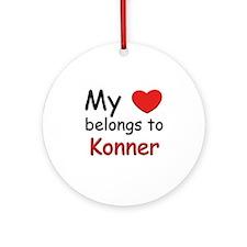 My heart belongs to konner Ornament (Round)