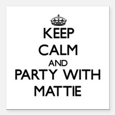 Keep Calm and Party with Mattie Square Car Magnet