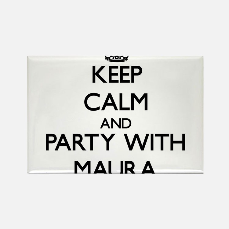 Keep Calm and Party with Maura Magnets