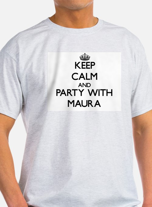 Keep Calm and Party with Maura T-Shirt