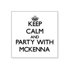Keep Calm and Party with Mckenna Sticker