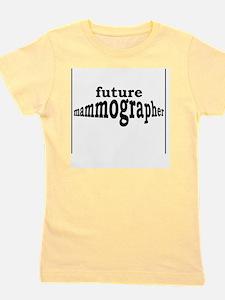 future mammographer Girl's Tee