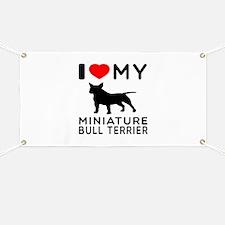 I Love My Miniature Bull Terrier Banner