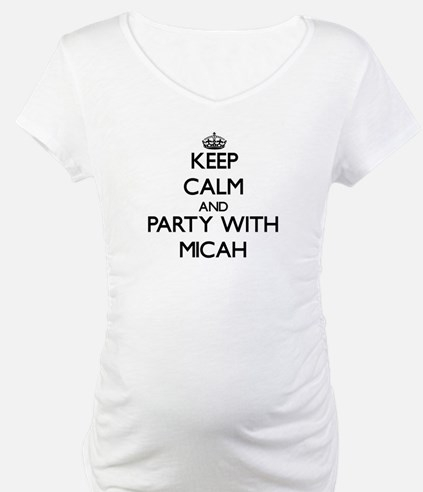 Keep Calm and Party with Micah Shirt