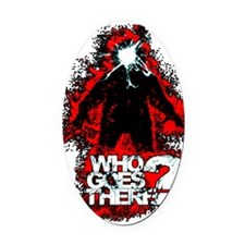 WhoGoesThere2 Oval Car Magnet