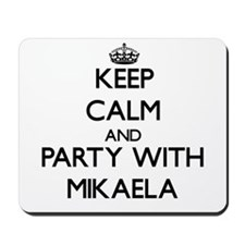 Keep Calm and Party with Mikaela Mousepad