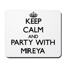 Keep Calm and Party with Mireya Mousepad