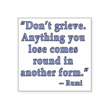 "Rumi Quote about Grief Square Sticker 3"" x 3"""