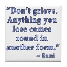 Rumi Quote about Grief Tile Coaster