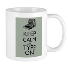 Keep Calm and Type On Writer Author Typewriter Mug