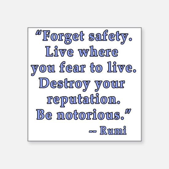 """Be Notorious Quote by Rumi Square Sticker 3"""" x 3"""""""