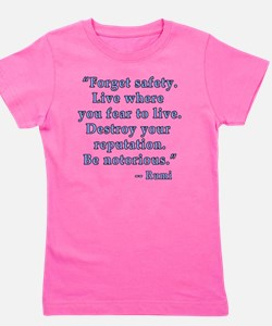 Be Notorious Quote by Rumi Girl's Tee