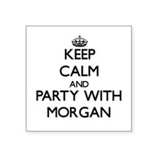 Keep Calm and Party with Morgan Sticker