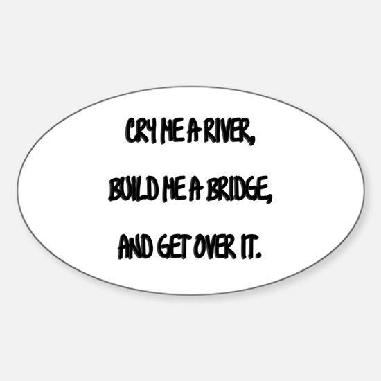 Cry Me a River Sticker (Oval)