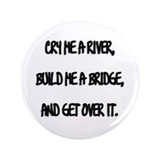 "Cry Me a River 3.5"" Button"