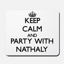 Keep Calm and Party with Nathaly Mousepad