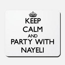 Keep Calm and Party with Nayeli Mousepad