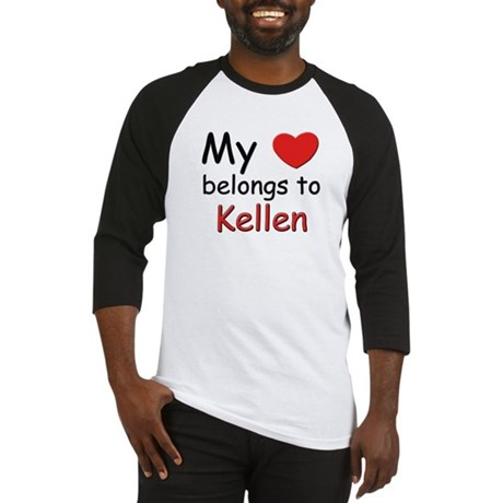 My heart belongs to kellen Baseball Jersey