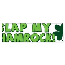 slap-my-shamrock Bumper Sticker